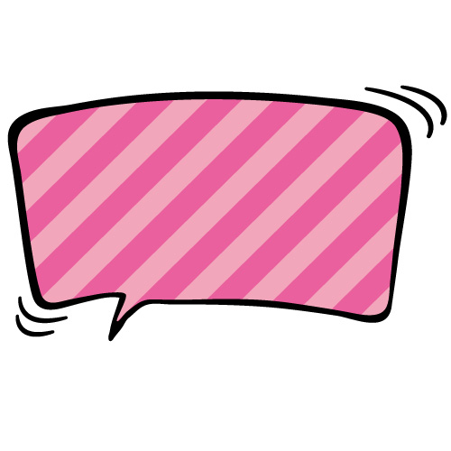 ピンク色斜線のふわふわ系吹き出しのイラスト素材